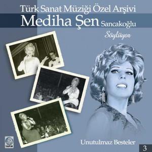 Mediha Şen Sancakoğlu Söylüyor / Unutulmaz Besteler, Vol. 3 Albümü