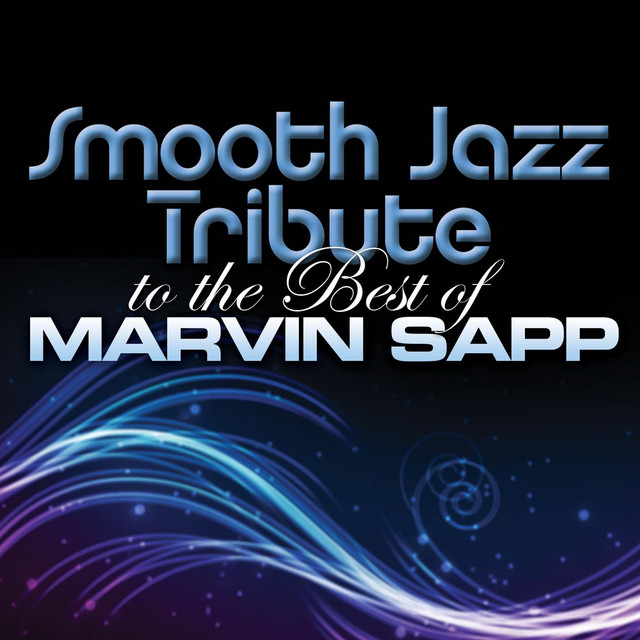 Smooth Jazz All Stars - Smooth Jazz Tribute to The Best of Marvin Sapp cover
