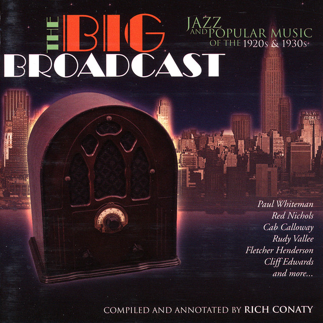 Various Artists The Big Broadcast, Volume 1: Jazz and Popular Music of the 1920s and 1930s album cover