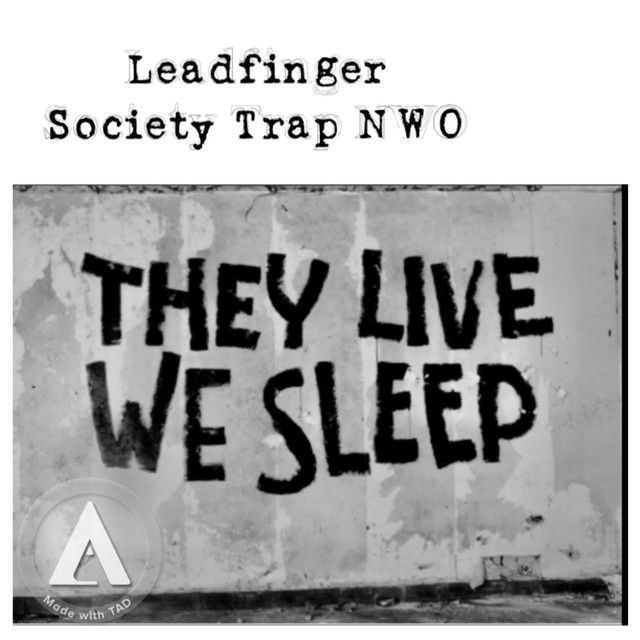 Society Trap NWO by Leadfinger on Spotify