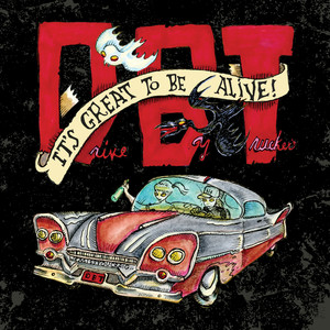 It's Great To Be Alive! - Drive-by Truckers