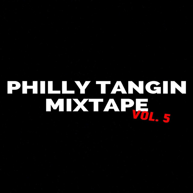 Thedreamboyz Philly Tangin Mixtape, Vol. 5