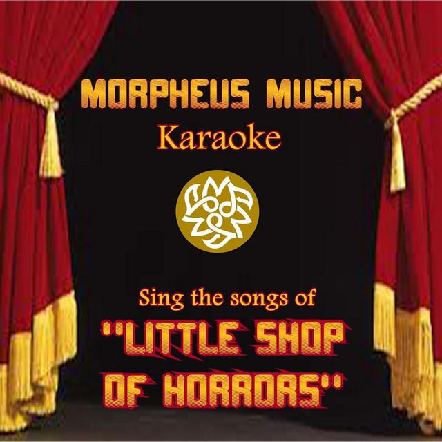 Little Shop of Horrors (Karaoke) by Morpheus Music on Spotify