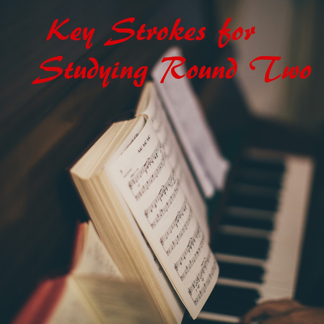 Key Strokes for Studying Round Two