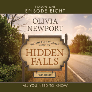 Hidden Falls, Season 1, Episode 8: All You Need to Know (Unabridged)