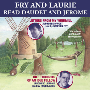 Fry and Laurie Read Daudet and Jerome (Abridged)