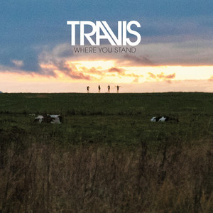 Where You Stand - Travis