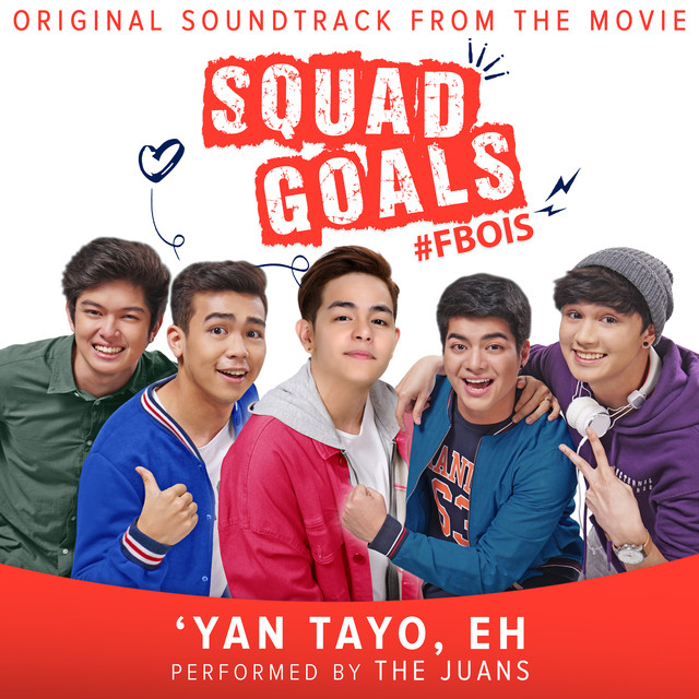 "'Yan Tayo, Eh (Original Soundtrack from the movie ""Squad Goals"")"
