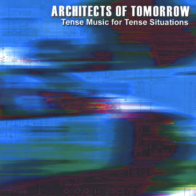 Tense Music for Tense Situations by Architects Of Tomorrow on Spotify