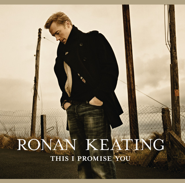RONAN KEATING - THIS I PROMISE YOU LYRICS