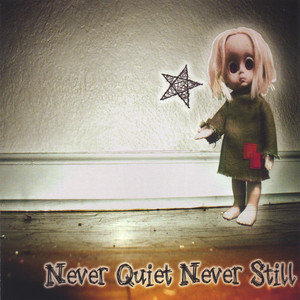 Never Quiet Never Still