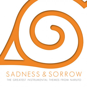 Sadness and Sorrow (The Greatest Instrumental Themes from Naruto) Albümü