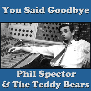 Phil Spector, The Teddy Bears Unchained Melody cover