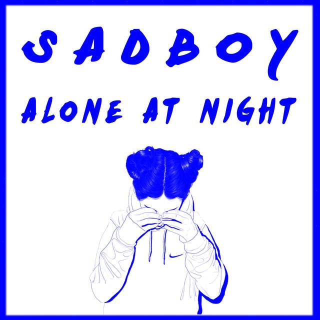 Alone At Night By Sadboy On Spotify