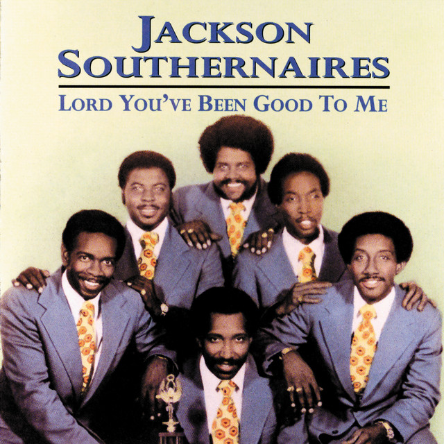 The Jackson Southernaires - Lord You've Been Good To Me