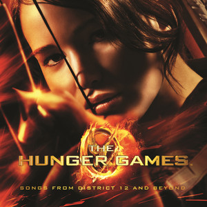 The Hunger Games: Songs From District 12 And Beyond - Taylor Swift