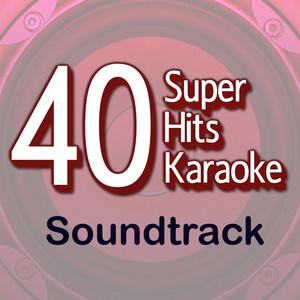 40 Super Hits Karaoke: Soundtrack -