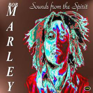 Sounds from the Spirit - Bob Marley