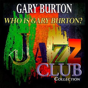 Who Is Gary Burton? (Jazz Club Collection) album