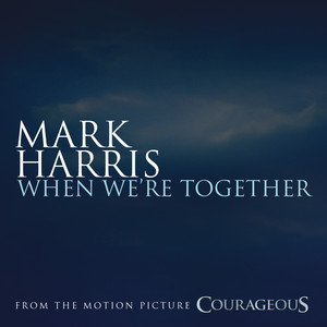When We're Together  - Mark Harris