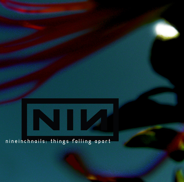 Things Falling Apart by Nine Inch Nails on Spotify