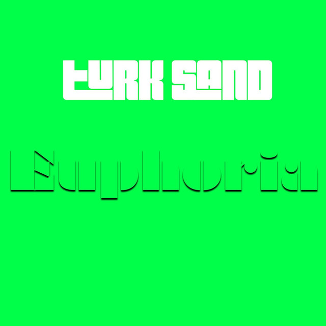 Album cover for Euphoria by Turk Sand