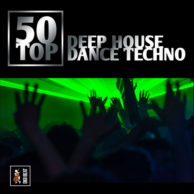 50 Top Deep House Dance Techno (Deep House, Dance, Tecno, Nu Disco, Deejay)