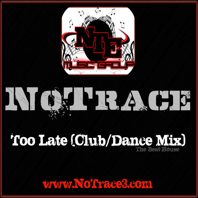 Too Late (Club/Dance Mix) - Single by NoTrace on Spotify