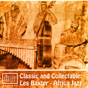 Classic and Collectable: Les Baxter - Africa Jazz