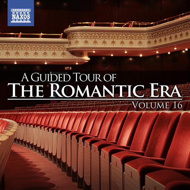 A Guided Tour of the Romantic Era, Vol. 16
