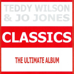 Classics - Teddy Wilson & Jo Jones