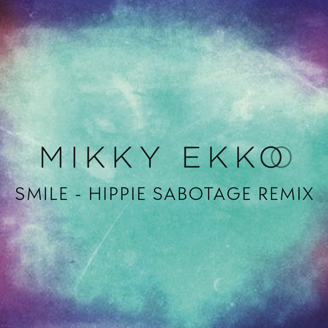 Mikky Ekko Smile (Hippie Sabotage Remix) album cover