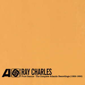 Pure Genius: The Complete Atlantic Recordings 1952-1959 - Ray Charles