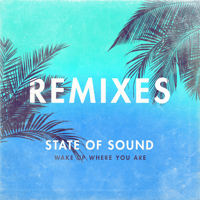 Wake Up Where You Are (Remixes)