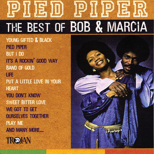 Pied Piper - The Best of Bob & Marcia - Bob And Marcia