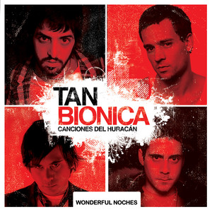 Canciones del Huracan + Wonderful Noches - Tan Bionica