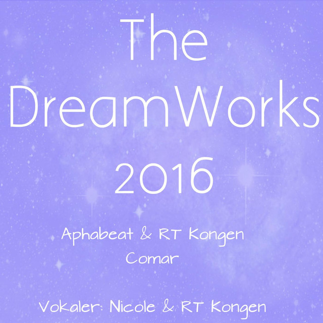 The Dreamworks 2016 (feat. Nicole)