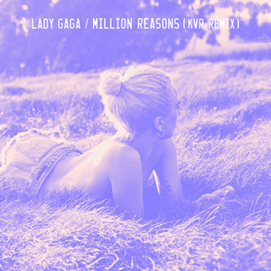 Million Reasons (KVR Remix) Albümü