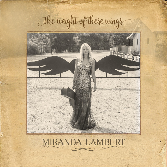 Album cover for The Weight of These Wings by Miranda Lambert