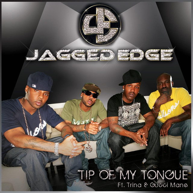 Tip Of My Tongue, a song by Jagged Edge, Trina, Gucci Mane