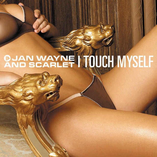 I Touch Myself