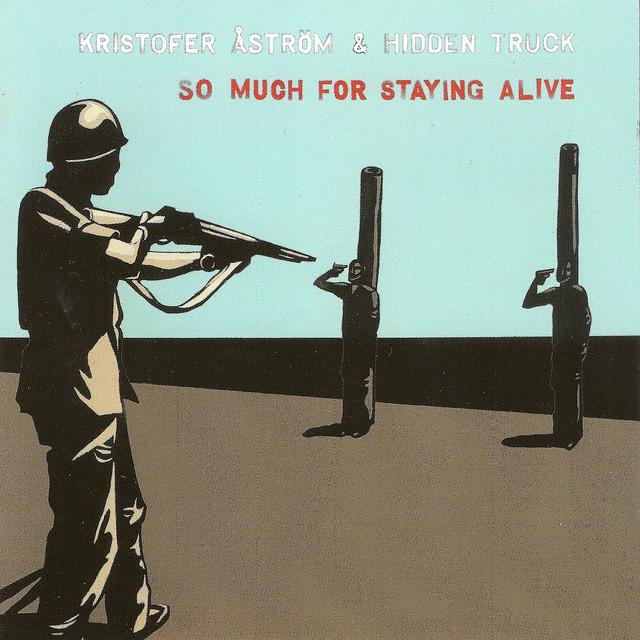 Skivomslag för Kristofer Åström: So Much For Staying Alive