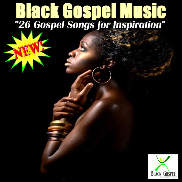 26 Gospel Songs For Inspiration By Black Gospel Music On Spotify
