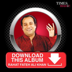 Download This Album - Rahat Fateh Ali Khan Albümü