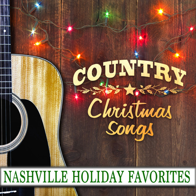 country christmas songs nashville holiday favorites by christmas collective on spotify - Country Christmas Songs