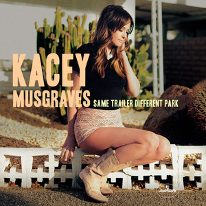 Same Trailer Different Park - Kacey Musgraves