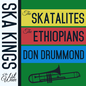Ska Kings of the First Wave with the Skatalites, The Ethiopians, And Don Drummond album