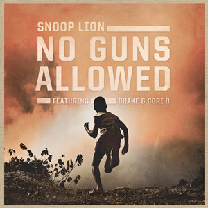 Snoop Lion, Drake, Cori B. No Guns Allowed cover