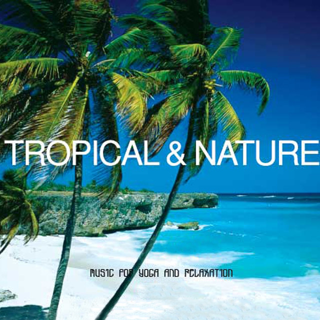 Tropical & Nature (Music for Yoga and Relaxation)