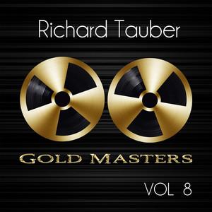 Gold Masters: Richard Tauber, Vol. 8 album